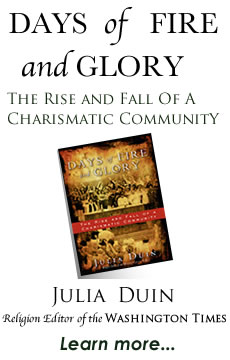 Days of Fire and Glory, by Julia Duin. Published by the Crossland Foundation